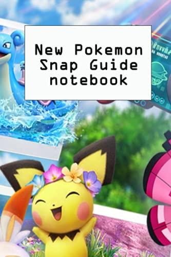 New Pokemon Snap Guide Notebook: Notebook|Journal| Diary/ Lined - Size 6x9 Inches 100 Pages