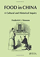 Food in China: A Cultural and Historical Inquiry (Telford Press)