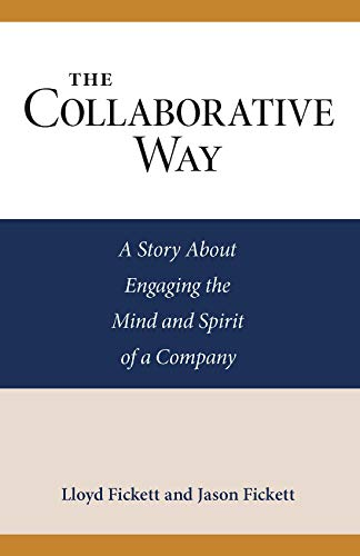 The Collaborative Way: A Story About Engaging the Mind and Spirit of a Company (English Edition)