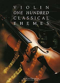 100 CLASSICAL THEMES - arrangiert für Violine [Noten / Sheetmusic]