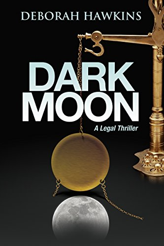 Dark Moon, A Legal Thriller (The Warrick Thompson Files Book 1)