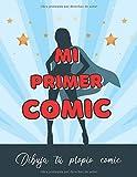 MI PRIMER COMIC: DIBÚJALO TÚ MISMO | Regalo Creativo y Original Para Niñas y Jóvenes Amantes De Los Comics, Tebeos o Animes.