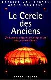 Le Cercle des anciens - Des hommes-médecine du monde entier autour du Dalaï-Lama - Albin Michel - 04/06/1998