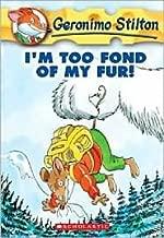 I'm Too Fond of My Fur (Geronimo Stilton Series #4) by Geronimo Stilton, Larry Keys (Illustrator), Matt Wolf (Illustrator)