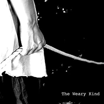 The Weary Kind