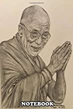 """Notebook: The 14th Dalai Lama Of Tibet Tenzin Gyatso When You Pr , Journal for Writing, College Ruled Size 6"""" x 9"""", 110 Pages"""