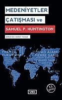 Medeniyetler Çatışması ve , Samuel P. Huntington
