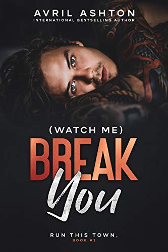 (Watch Me) Break You: An Enemies-to-Lovers MM Romance (Run This Town Book 1)
