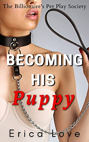 Becoming His Puppy (The Billionaire's Pet Play Society Book 1) (English Edition)