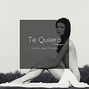 Te Quiero - Erotic Jazz Tracks