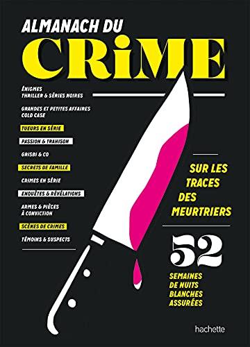 Almanach du crime: 52 semaines de nuits blanches assurées