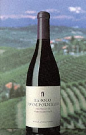 Barolo to Valpolicella: The Wines of Northern Italy (Classic Wine Library)