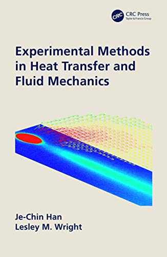 Compare Textbook Prices for Experimental Methods in Heat Transfer and Fluid Mechanics 1 Edition ISBN 9780367897925 by Han, Je-Chin,Wright, Lesley M.