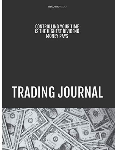416BW7GPk5L - Trading Journal: Stock Market Journal and Forex Notebook for Day Trading and Long Term Investments- Log Book for Advanced Investor and ... and more- Personal Finance Management Ledger