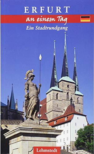 Erfurt an einem Tag: Ein Stadtrundgang