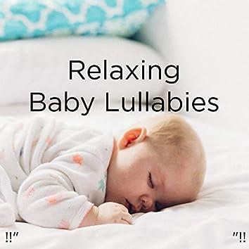 """!!"""" Relaxing Baby Lullabies """"!!"""
