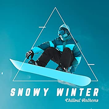Snowy Winter Chillout Anthems: Best Winter Chill Beats and Ambients for Skiing and Snowboarding, Celebrating Winter Holidays, Music for Relaxing or Spedning Active Time Outside