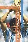 Diego Armando Maradona: Argentine professional football player