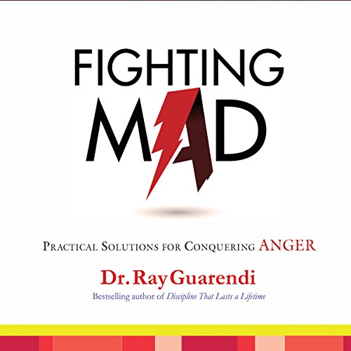 Fighting Mad Audiobook By Ray Guarendi Ph.D. cover art