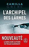 L'Archipel des Larmes (Thrillers)