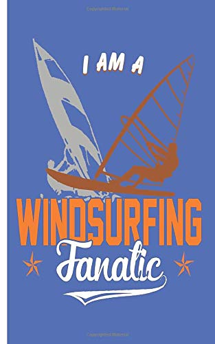 I am a windsurfing fanatic - Notebook: Notebook with surfer motif checkered | Size 5 'x 8' | more than 100 pages | to write down wishes and notes