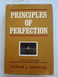 Principles of Perfection, Volume II from the series Foundations of the Millennial Kingdom of Christ