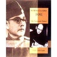 Subas Chandra Bose: The 'passionate Patriot'