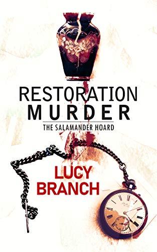 Restoration Murder: The Salamander Hoard by [Lucy Branch]
