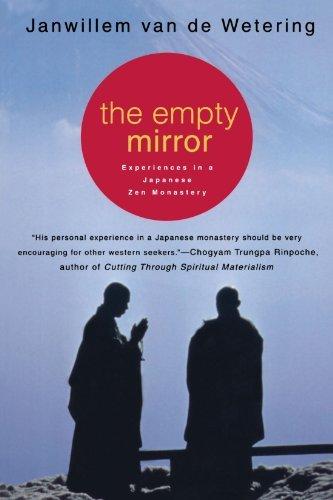 The Empty Mirror: Experiences in a Japanese Zen Monastery by Janwillem van de Wetering(1999-04-14)