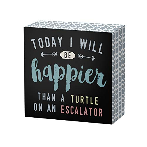 SANY DAYO HOME 6 x 6 inches Wooden Box Sign Funny Saying for Home Office Decor - Today I Will Be Happier Than A Turtle On an Escalator