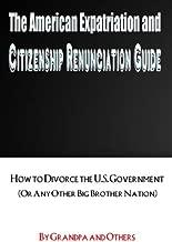 The American Expatriation & Citizenship Renunciation Guide (Sneak-Peeks)