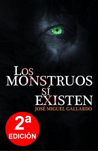 Los monstruos sí existen eBook: Gallardo, José Miguel: Amazon.es ...