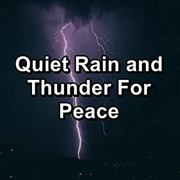 Quiet Rain and Thunder For Peace