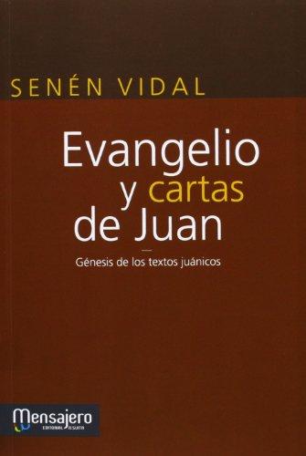 Evangelio y cartas de Juan: Génesis de los textos juánicos