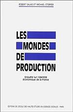 Les mondes de production - Enquête sur l'identité économique de la France de Robert Salais