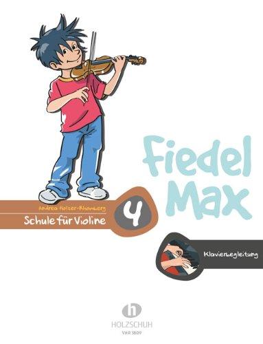 Der Fiedelmax: Klavierbegleitung zur Schule Band 4 [Musiknoten] Andrea Holzer-Rhomberg
