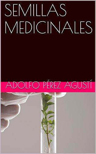 SEMILLAS MEDICINALES (Nutrición saludable nº 7)