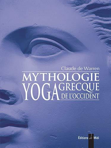 Mythologie grecque, yoga de l'Occident: Tome 3 (Secrets des maîtres)