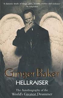 Ginger Baker: Hellraiser: The Autobiography of the World`s Greatest Drummer