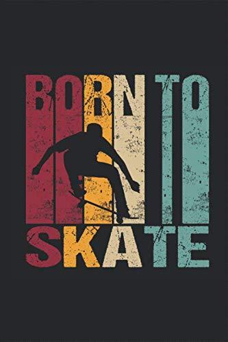 Born to Skate Retro - Skateboard: Spruch Silhouette Skateboarden Longboard Skaten Freistil Skateboarder Notizbuch Planer Kalender Taschenbuch ... für DIN A 5 Taschenkalender 120 Seiten