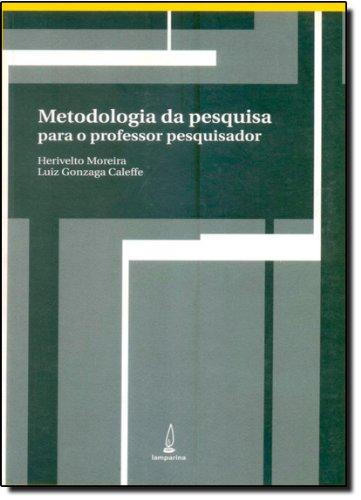 Metodologia da Pesquisa Para o Professor Pesquisador