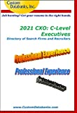 2021 CXO: C-Level Executives Directory of Search Firms and Recruiters: Job Hunting? Get Your Resume in the Right Hands (English Edition)