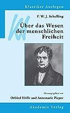 F. W. J. Schelling: Uber Das Wesen Der Menschlichen Freiheit