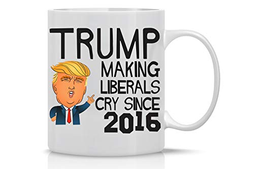 Making Liberal Cry - 11oz White Ceramic Coffee Mug - Funny Policical Joke, Office Gifts for Family, Friends, Bosses and Employees - by CBTwear