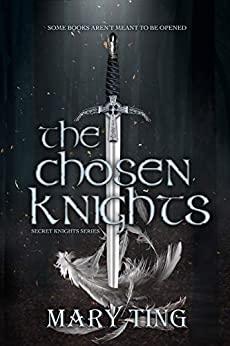 The Chosen Knights (Secret Knights Book 1) by [Mary Ting]