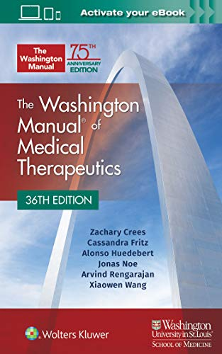 Compare Textbook Prices for The Washington Manual of Medical Therapeutics Paperback 36 Edition ISBN 9781975113483 by Crees MD, Dr. Zachary,Fritz MD, Dr. Cassandra,Huedebert MD, Dr. Alonso,Noe MD, Dr. Jonas,Rengarajan MD, Dr. Arvind,Wang MD, Dr. Xiaowen