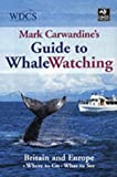 Buy Mark Carwardine's Guide to Whale Watching from Amazon (2nd Edition due out in August 2015)