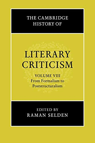Compare Textbook Prices for The Cambridge History of Literary Criticism, Vol. 8: From Formalism to Poststructuralism 1st Pbk. Ed Edition ISBN 9780521317245 by Selden, Raman