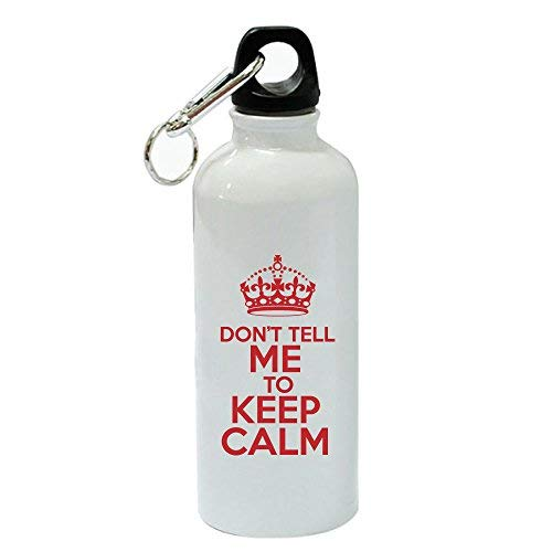 GFGKKGJFD Abby Smith – Don't Tell Me To Keep Calm - Botella de agua deportiva (aluminio, 600 ml), color blanco