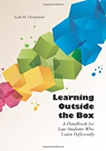 Learning Outside the Box: A Handbook for Law Students Who Learn Differently